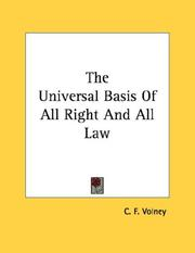 Cover of: The Universal Basis Of All Right And All Law by Constantin-François Volney