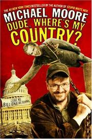 Dude, where's my country? by Moore, Michael