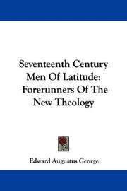 Seventeenth century men of latitude by Edward Augustus George