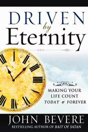 Driven by Eternity by John Bevere