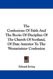 The Confessions Of Faith And The Books Of Discipline Of The Church Of Scotland, Of Date Anterior To The Westminister Confession PDF