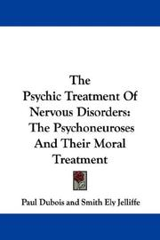 The psychic treatment of nervous disorders by Paul Dubois