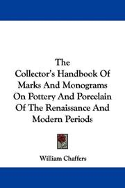 The Collector's Handbook Of Marks And Monograms On Pottery And Porcelain Of The Renaissance And Modern Periods by William Chaffers