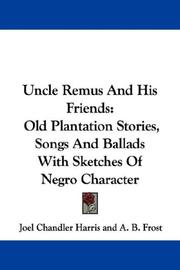 Uncle Remus and his friends by Joel Chandler Harris
