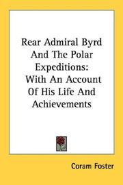 Rear Admiral Byrd and the polar expeditions by Coram Foster
