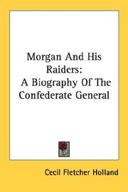 Morgan and his raiders by Cecil Fletcher Holland