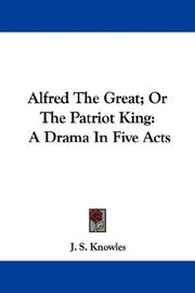 Alfred The Great; Or The Patriot King