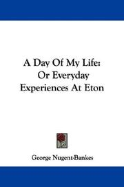 A day of my life by George Nugent-Bankes
