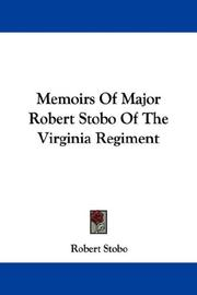 Memoirs of Major Robert Stobo, of the Virginia Regiment by Robert Stobo