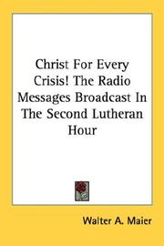 Christ For Every Crisis! The Radio Messages Broadcast In The Second Lutheran Hour PDF