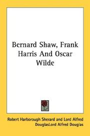 Bernard Shaw, Frank Harris & Oscar Wilde by Robert Harborough Sherard