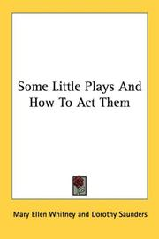 Some Little Plays And How To Act Them by Mary Ellen Whitney