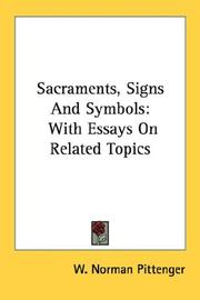 Sacraments, signs and symbols by W. Norman Pittenger