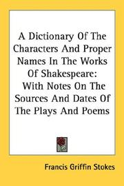A dictionary of the characters & proper names in the works of Shakespeare by Francis Griffin Stokes
