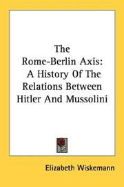 The Rome-Berlin axis by Elizabeth Wiskemann