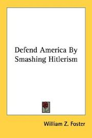 Defend America by smashing Hitlerism by William Z. Foster