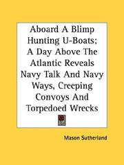 Aboard A Blimp Hunting U-Boats; A Day Above The Atlantic Reveals Navy Talk And Navy Ways, Creeping Convoys And Torpedoed Wrecks PDF