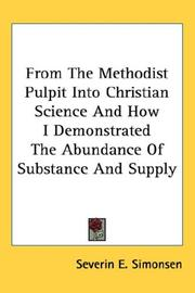 From The Methodist Pulpit Into Christian Science And How I Demonstrated The Abundance Of Substance And Supply PDF