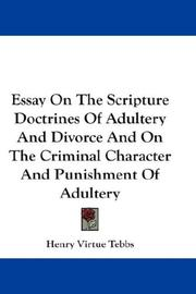 Essay On The Scripture Doctrines Of Adultery And Divorce And On The Criminal Character And Punishment Of Adultery PDF