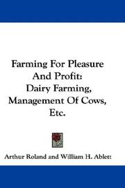 Farming for pleasure and profit by Arthur Roland