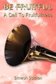 Be Fruitful - A Call To Fruitfullness PDF