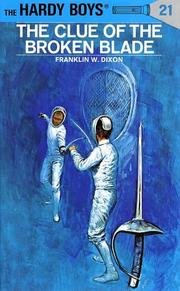 Cover of: The clue of the broken blade by Franklin W. Dixon