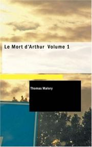 Le Mort d'Arthur Volume 1 by Sir Thomas Malory