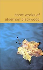 Short Works of Algernon Blackwood PDF