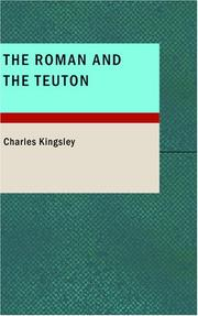 The Roman and the Teuton by Charles Kingsley