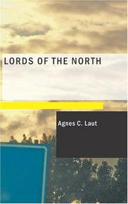 Lords of the North by Agnes C. Laut
