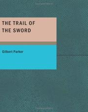 The trail of the sword by Gilbert Parker