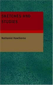 Cover of: Sketches and Studies by Nathaniel Hawthorne