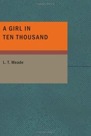 A Girl in Ten Thousand by L. T. Meade