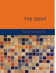 Cover of: The Idiot (Large Print Edition) by Fyodor Mikhailovich Dostoyevsky