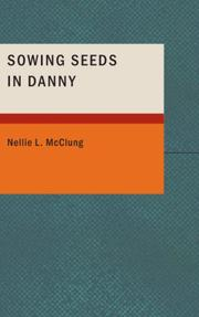 Sowing seeds in Danny by Nellie L. McClung
