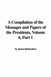 A Compilation of the Messages and Papers of the Presidents, Volume 6, Part 1 PDF