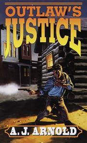 Cover of: Outlaw's justice by A. J. Arnold