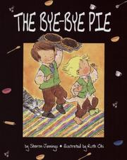 The Bye-Bye Pie by Sharon Jennings