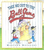 Take Me Out to the Ballgame by Maryann Kovalski