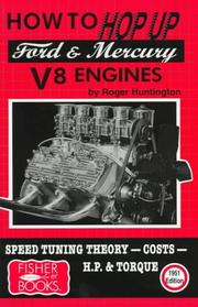 "How to ""hop up"" Ford & Mercury V8 engines by Roger Huntington"