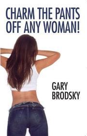 Charm The Pants Off Any Woman PDF