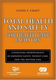 Total Health and Safety for Health Care Facilities by Linda F. Chaff