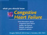 Congestive Heart Failure: What You Should Know (Your Health: What You Should Know)