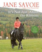 It's Not Just About the Ribbons by Jane Savoie
