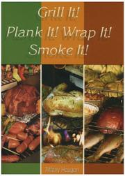 Grill It! Plank It! Wrap It! Smoke It! PDF