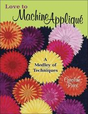 Love to Machine Applique by Caroline Price