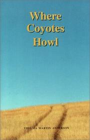 Where Coyotes Howl by Thelma Martin Anderson