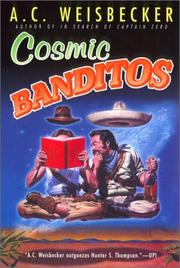 Cosmic banditos by A. C. Weisbecker