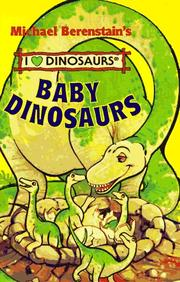 Baby Dinosaurs (Michael Berenstain's I Love Dinosaurs) by Michael Berenstain