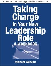 Taking Charge in Your New Leadership Role by Michael Watkins